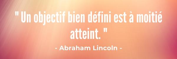 Citation Abraham Lincoln un objectif bien défini est à moitié atteint